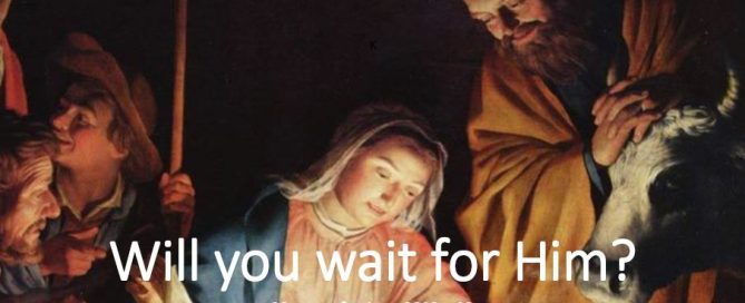 Will you wait for Him?